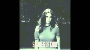 Shades of Cool – Lana Del Rey