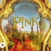 Just Like Fire – Pink