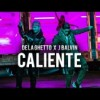 Caliente – De La Ghetto ft. J Balvin